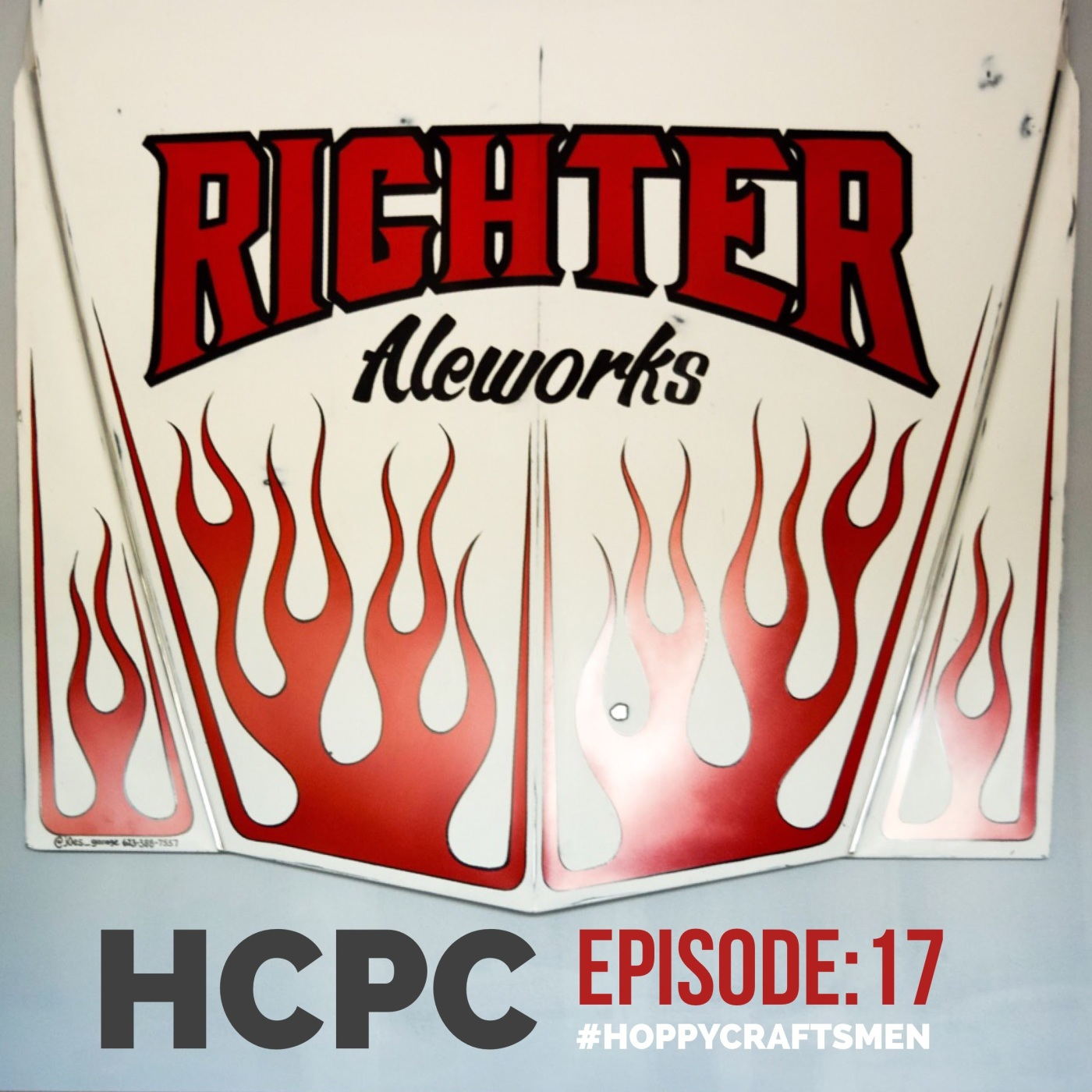 white car hood with red flames that says Richter Aleworks and HCPC Episode 17